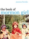 The Book of Mormon Girl: Stories from an American Faith