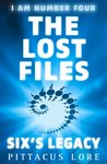 I Am Number Four: The Lost Files: Six's Legacy (Lorien Legacies: The Lost Files, #2)