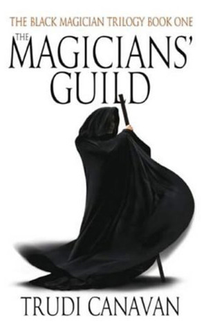 """The Magicians\' Guild"" by Trudi Canavan"