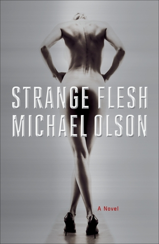 Strange Flesh by Michael Olson