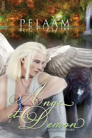 Ange et Demon (A Demonica Story) by Pelaam