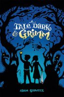 A Tale Dark and Grimm (A Tale Dark & Grimm #1)