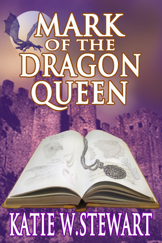 Mark of the Dragon Queen by Katie W. Stewart