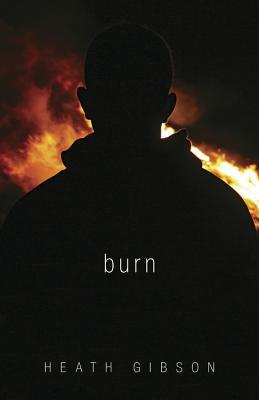 Book cover for Burn by Heath Gibson