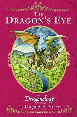 The Dragon's Eye (Dragonology) by Dugald Steer