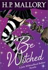 Be Witched: A Jolie Wilkins/Rand Balfour Novella
