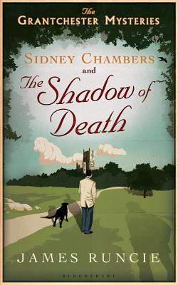 The Sidney Chambers and the Shadow of Death: The Grantchester Mysteries
