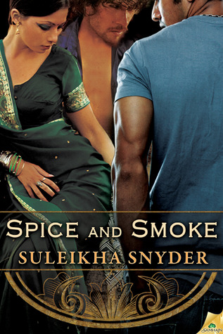 Spice and Smoke by Suleikha Synder