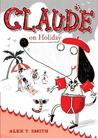 Claude on Holiday. by Alex T. Smith