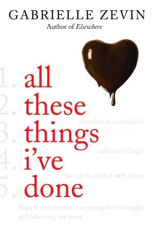 All These Things I've Done (Birthright #1) by Gabrielle Zevin (2011)