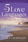 The Five Love Languages: How to Express Heartfelt Commitment to Your Mate