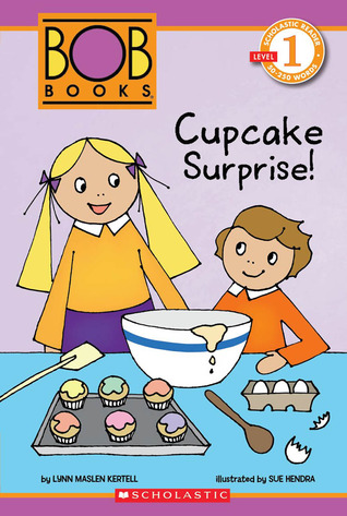 Scholastic Reader Level 1: BOB Books: Cupcake Surprise!