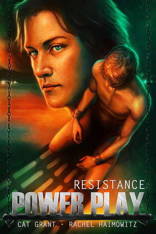 Power Play: Resistance by Rachel Haimowitz and Cat Grant
