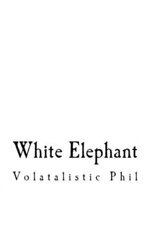 White Elephant by Volatalistic Phil