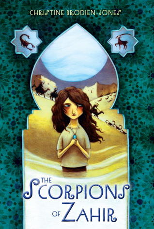 The Scorpions of Zahir by Christine Brodien-Jones