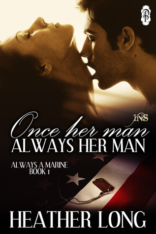 Once Her Man, Always Her Man (1 Night Stand, Always a Marine, #1)