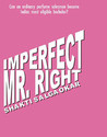 Imperfect Mr. Right