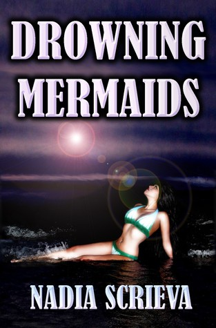 BOOK REVIEW: DROWNING MERMAIDS BY NADIA SCRIEVA