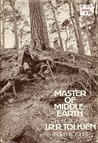 Master of Middle-Earth: The Fiction of J. R. R. Tolkien