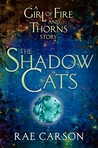 The Shadow Cats (Fire and Thorns, #0.5)