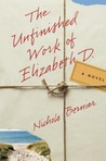 The Unfinished Works of Elizabeth D.