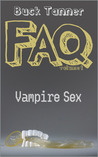 Vampire Sex (Buck Tanner's FAQs, #1)