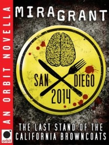 San Diego 2014: The Last Stand of the California Browncoats (Newsflesh Trilogy 0.6)