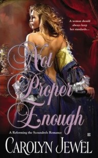 Not Proper Enough (Seducing the Scoundrels, #2)