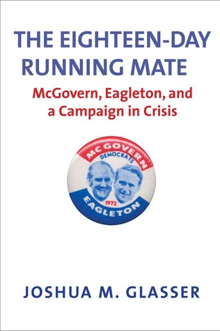 The Eighteen-Day Running Mate by Joshua M. Glasser
