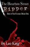 The Bourbon Street Ripper by Leo King