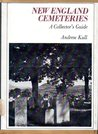 New England Cemeteries: A Collector's Guide