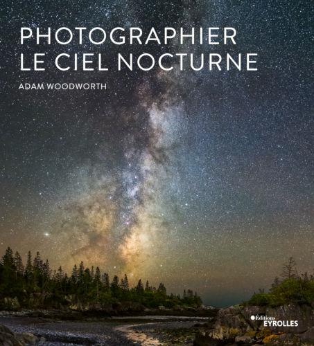Photographier le ciel nocturne, d'Adam Woodworth