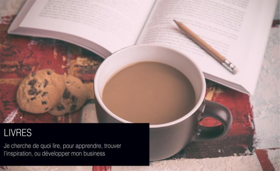 Livres : Je cherche de quoi lire, pour apprendre, trouver l'inspiration, ou développer mon business