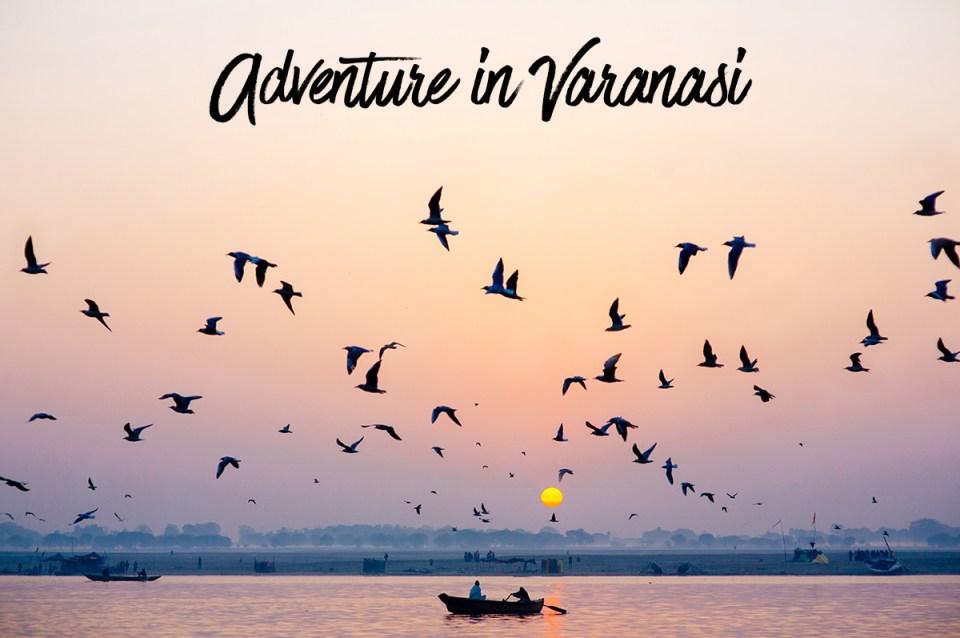adventure in varanasi