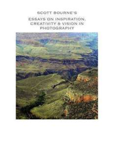 Essays on Inspiration, Creativity & Vision in photography by Scott Bourne