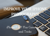 How To Use iPhone 7 And iPhone 7 Plus Camera Guide