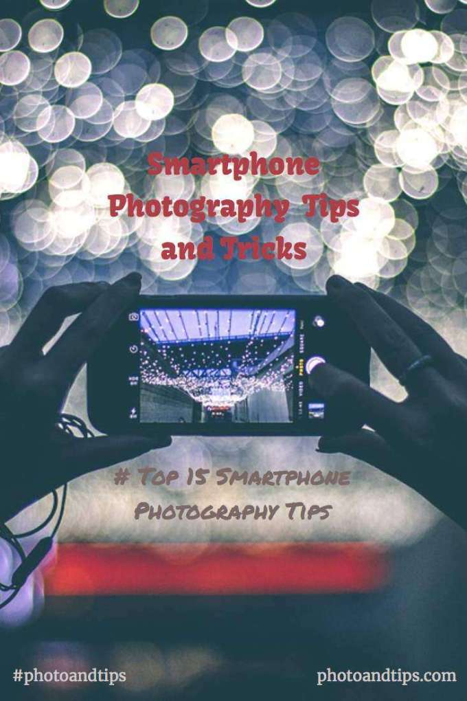 Smartphone Photography Tips and Tricks #photoandtips