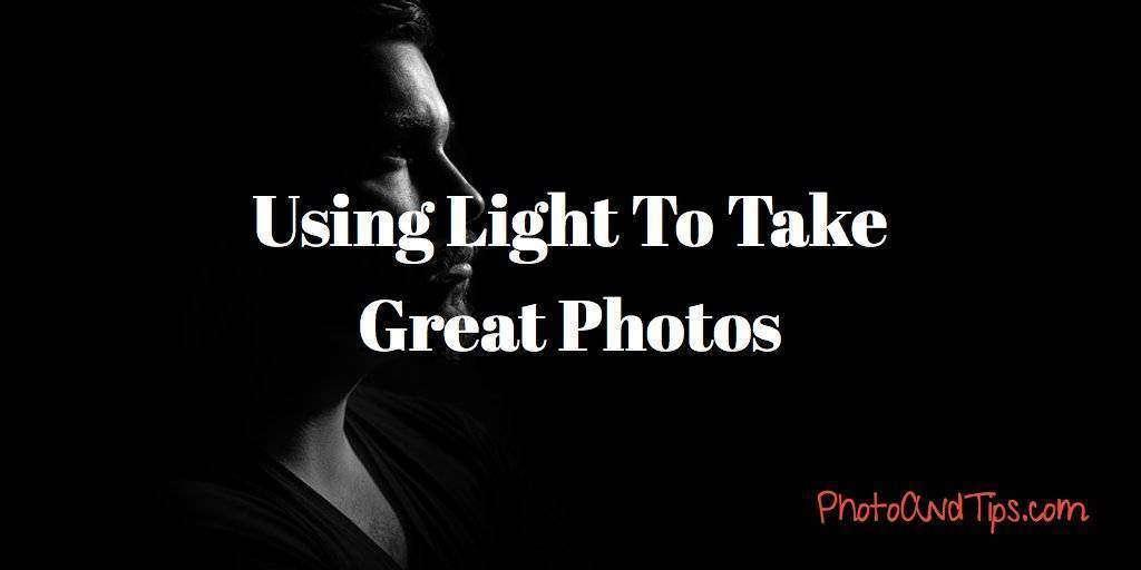 Using Light To Take Great Photos