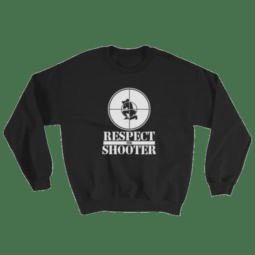 Respect the Shooter Sweatshirt