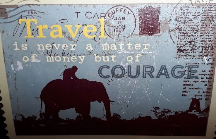 Postcard: Travel is never a matter of money but of courage.