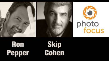 Photofocus Podcast with Special Guests Ron Pepper and Skip Cohen