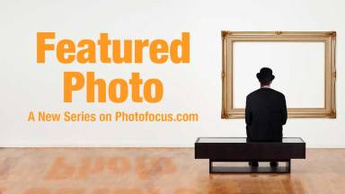 Photofocus Now Showcasing Featured Photos