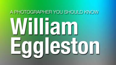 William Eggleston | A Photographer You Should Know