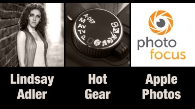 Lindsay Adler, Apple News & Hot Gear | Photofocus Podcast 6/5/14