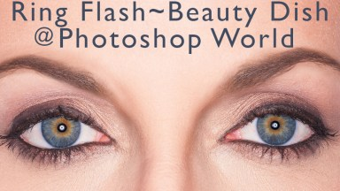 Ring Flash, Beauty Dish @ Photoshop World
