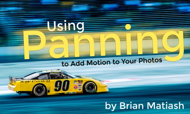Using Panning to Add Motion To Your Photos