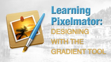 Learning Pixelmator: Designing with the Gradient Tool