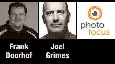 Frank Doorhof & Joel Grimes | Photofocus Podcast 11/5/14