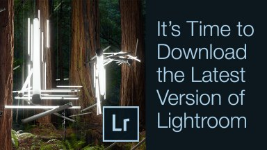 It's Time to Download the Latest Version of Lightroom