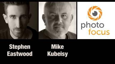 Stephen Eastwood & Mike Kubeisy | Photofocus Podcast 12/25/14